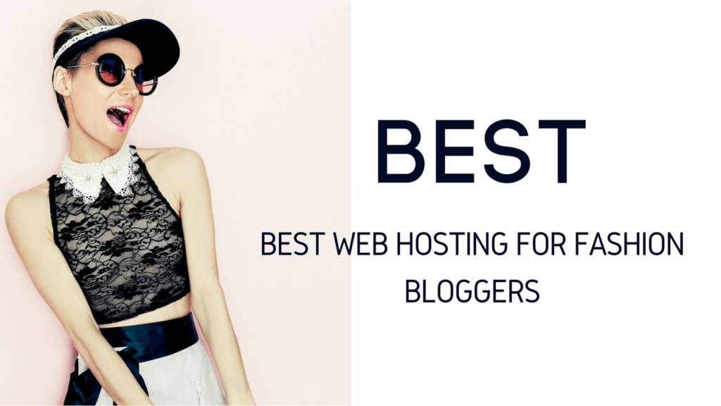 Best Web Hosting for Fashion Blogs