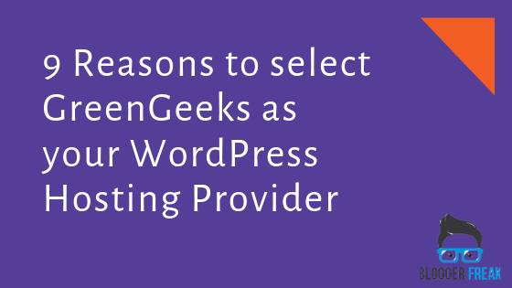 9 Reasons to Select GreenGeeks as your WordPress Hosting Provider