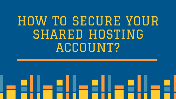 How to Secure your Shared Hosting Account
