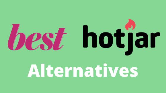 Best Hotjar Alternatives