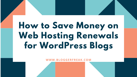 How to Save Money on Web Hosting Renewals for WordPress Blogs
