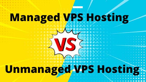 Managed VPS vs Unmanaged VPS Hosting