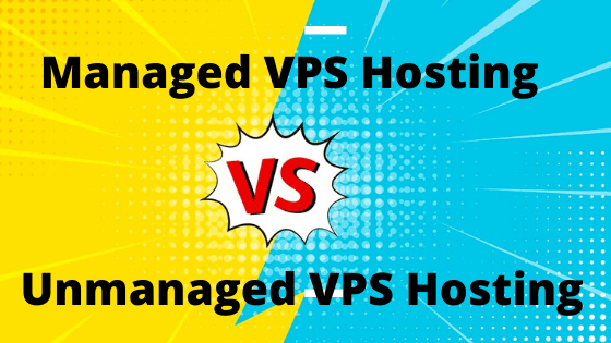 Managed VPS vs Unmanaged VPS Hosting