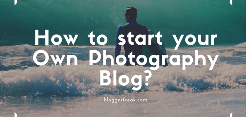 How to start your Own Photography Blog